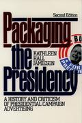 eBook: Packaging The Presidency: A History and Criticism of Presidential Campaign Advertising