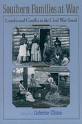 eBook: Southern Families at War: Loyalty and Conflict in the Civil War South