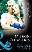 eBook:  Mission: Seduction (Mills & Boon Blaze) (Uniformly Hot! - Book 41)