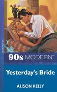eBook: Yesterday's Bride (Mills & Boon Vintage 90s Modern)