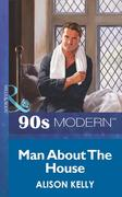 eBook: Man About The House (Mills & Boon Vintage 90s Modern)