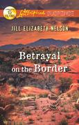 eBook: Betrayal on the Border (Mills & Boon Love Inspired Suspense)