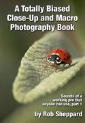 eBook: Totally Biased Close-Up and Macro Photography Book