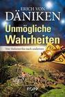Däniken, Erich: Unmögliche Wahrheiten