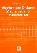 Denecke, Klaus: Algebra und Diskrete Mathematik...