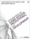 Gibson, Jeremy: Introduction to Game Design, Prototyping, and Development
