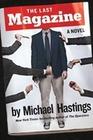Hastings,  Michael: The Last Magazine
