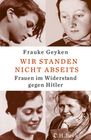 Geyken,  Frauke: Wir standen nicht abseits