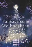 eBook: Zehn Mal Fantastische Weihnachten. Zehn (nicht immer) festliche Ext