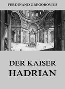 eBook: Der Kaiser Hadrian (Erweiterte Ausgabe)