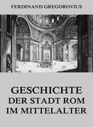 eBook: Geschichte der Stadt Rom im Mittelalter