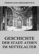 eBook: Geschichte der Stadt Athen im Mittelalter