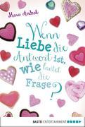 eBook: Wenn Liebe die Antwort ist, wie lautet die Frage?