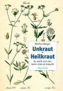 Berger, Markus: Unkraut - Heilkraut