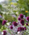 Bradbury, Kate: Wilde Gartenparadiese gestalten