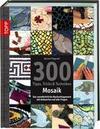 Fitzgerald, Bonnie: 300 Tipps, Tricks & Techniken Mosaik