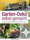 Svärd Häggvik, Marinanne: Garten-Deko selbst gemacht