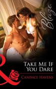 eBook: Take Me If You Dare (Mills & Boon Blaze)