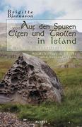 eBook: Auf den Spuren von Elfen und Trollen in Island. Sagen und Überlieferungen. Mit Reisetipps zu Islands Elfensiedlungen