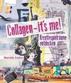 Enders, Marielle: Collagen - it's me!