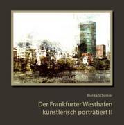 eBook: Der Frankfurter Westhafen künstlerisch porträtiert II