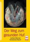 Biernat,  Jochen;Rasch,  Konstanze: Der Weg zum gesunden Huf