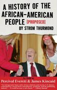 eBook: History of the African-American People (Proposed) by Strom Thurmond, as told to Percival Everett & James Kincaid (A No