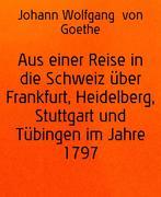 eBook: Aus einer Reise in die Schweiz über Frankfurt, Heidelberg, Stuttgart und Tübingen im Jahre 1797