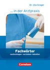 Groger, Uta: Medizinische Fachangestellte/... in der Arztpraxis 1.-3. Ausbildungsjahr. Fachwörter in der Arztpraxis
