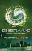 eBook: Die Bestimmung / Divergent 03 - Letzte Entscheidung