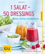 eBook: 1 Salat - 50 Dressings: Würzig, cremig, herrlich frisch (Kochen & Verwöhnen)