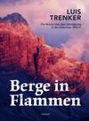 Trenker,  Luis: Berge in Flammen
