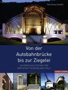 Custodis, Paul-Georg: Von der Autobahnbrücke bi...