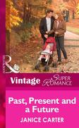 eBook: Past, Present and a Future (Mills & Boon Vintage Superromance)