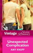 Amy Knupp: Unexpected Complication (Mills Boon Vintage Superromance) (9 Months Later, Book 51)