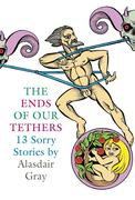 eBook:  The Ends Of Our Tethers: Thirteen Sorry Stories