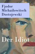 eBook: Der Idiot - Vollständige deutsche Ausgabe