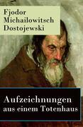 eBook: Aufzeichnungen aus einem Totenhaus - Vollständige deutsche Ausgabe
