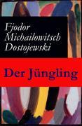 eBook: Der Jüngling - Vollständige deutsche Ausgabe