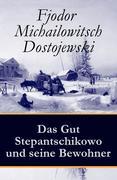 eBook: Das Gut Stepantschikowo und seine Bewohner - Vollständige deutsche Ausgabe