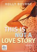 eBook: This is not a love story