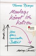 eBook: Montags könnt ich kotzen