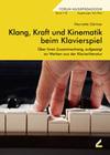 GAERTNER,HENRIETTE: Klang, Kraft und Kinematik beim Klavierspiel