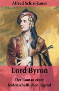 eBook: Lord Byron - Der Roman einer leidenschaftlichen Jugend - Vollständige Ausgabe