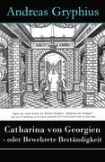 eBook: Catharina von Georgien - oder Bewehrete Beständigkeit - Vollständige Ausgabe
