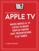 Josh Centers: Take Control of Apple TV
