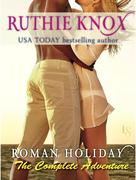 eBook:  Roman Holiday: The Complete Adventure (2-Book Bundle: The Adventure Begins and The Adventure Continues)