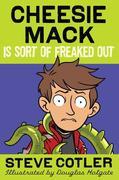 eBook: Cheesie Mack Is Sort of Freaked Out