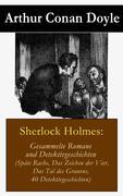 eBook:  Sherlock Holmes: Gesammelte Romane und Detektivgeschichten (Späte Rache  Das Zeichen der Vier  Das Tal des Grauens  40 Detektivg