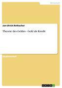 Rothacher, Jan-Ulrich: Theorie des Geldes - Gel...